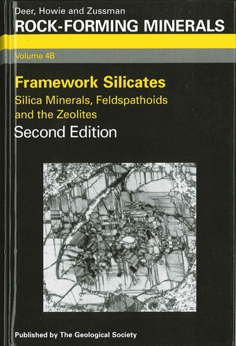 Framework Silicates, Silica Minerals, Feldspathoids and the Zeolites Volume 4B 2nd edition