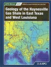 Geology of the Haynesville Gas Shale in East Texas and West Louisiana