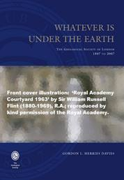 Whatever is Under the Earth: The Geological Society of London 1807 to 2007