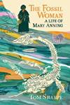 The Fossil Woman: A Life of Mary Anning
