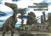 Trilobites, Dinosaurs and Mammoths cover image