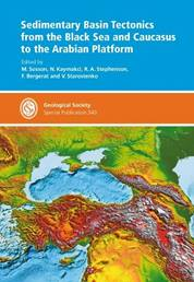 Sedimentary Basin Tectonics from the Black Sea and Caucasus to the Arabian Platform