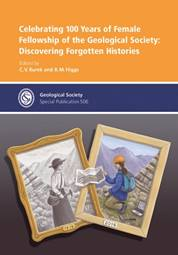 Front cover of Celebrating 100 Years of Female Fellowship of the Geological Society: Discovering Forgotten Histories