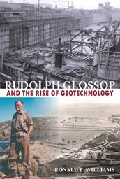 Rudolph Glossop and the Rise of Geotechnology